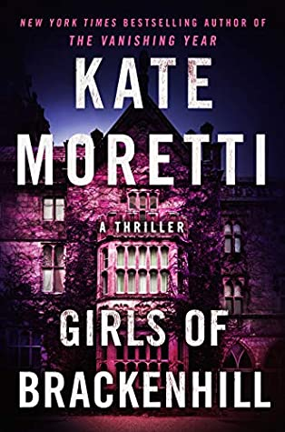 cover of the thriller, Girls of Brackenhill by Kate Moretti